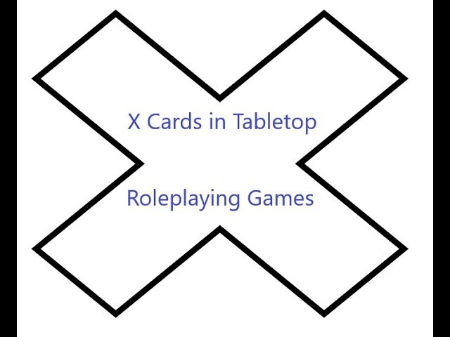 X Cards in Tabletop Roleplaying Games – What they are and how to use them.